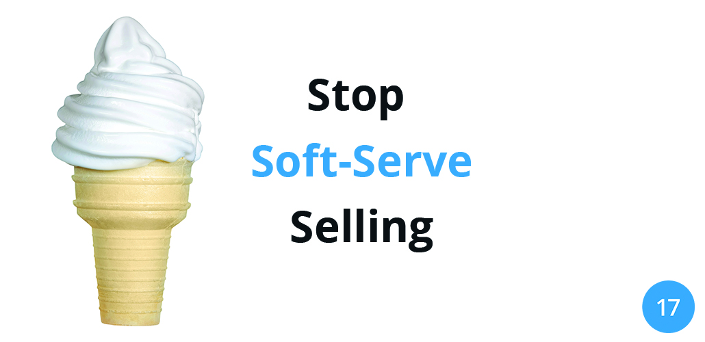 Stop Soft-Serve Selling